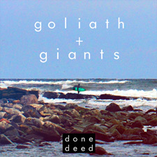 goliath + giants - done deed